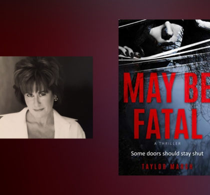 Interview with Taylor Marsh, author of May Be Fatal